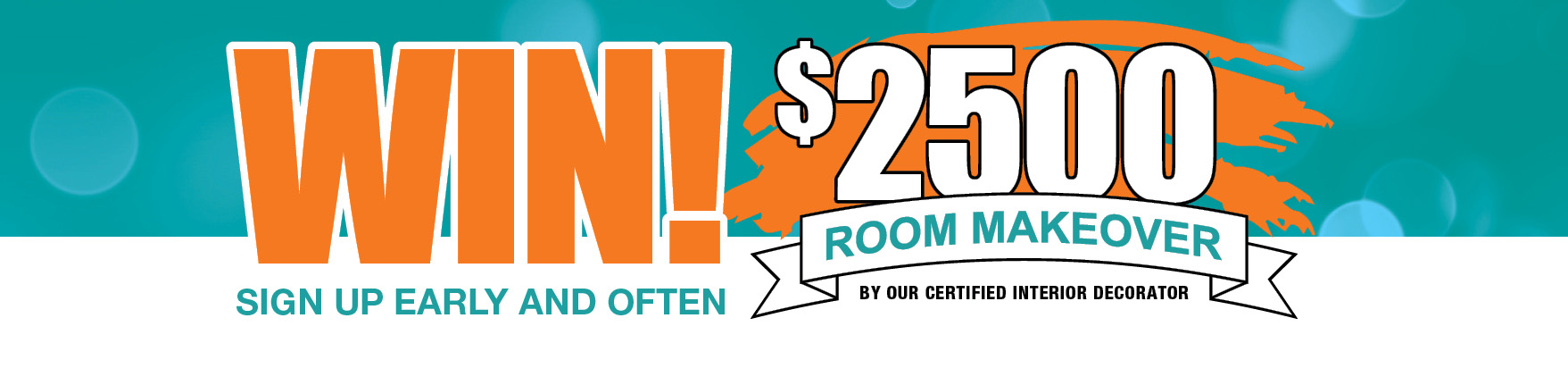 win $2500 Room makeover by our certified interior decorators